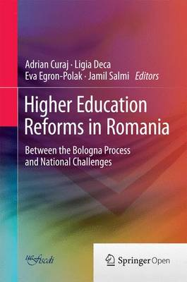 Higher Education Reforms in Romania: Between the Bologna Process and National Challenges (Hardback)