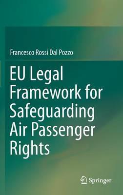 EU Legal Framework for Safeguarding Air Passenger Rights (Hardback)