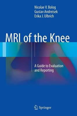 MRI of the Knee: A Guide to Evaluation and Reporting (Hardback)