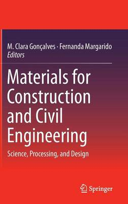 Materials for Construction and Civil Engineering: Science, Processing, and Design (Hardback)