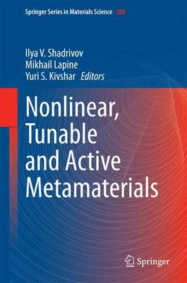 Nonlinear, Tunable and Active Metamaterials - Springer Series in Materials Science 200 (Hardback)