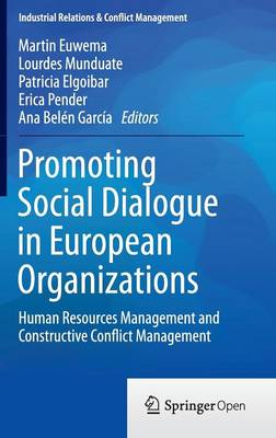 Promoting Social Dialogue in European Organizations: Human Resources Management and Constructive Conflict Management - Industrial Relations & Conflict Management (Hardback)