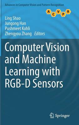 Computer Vision and Machine Learning with RGB-D Sensors - Advances in Computer Vision and Pattern Recognition (Hardback)