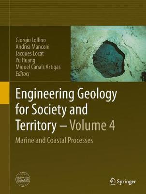 Engineering Geology for Society and Territory - Volume 4: Marine and Coastal Processes (Hardback)