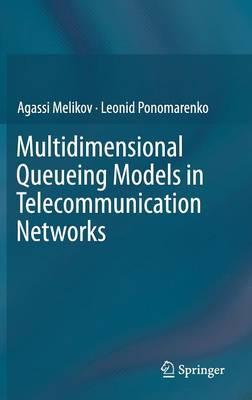 Multidimensional Queueing Models in Telecommunication Networks (Hardback)