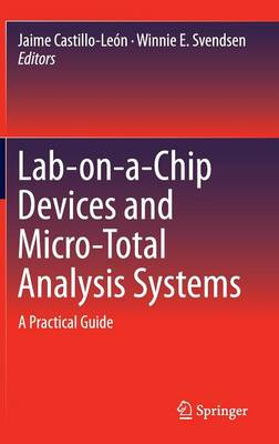Lab-on-a-Chip Devices and Micro-Total Analysis Systems: A Practical Guide (Hardback)