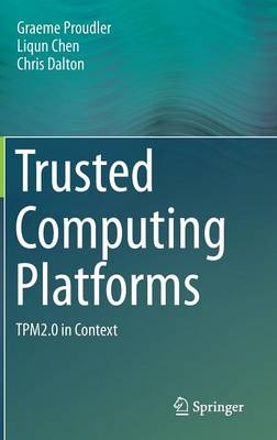 Trusted Computing Platforms: TPM2.0 in Context (Hardback)