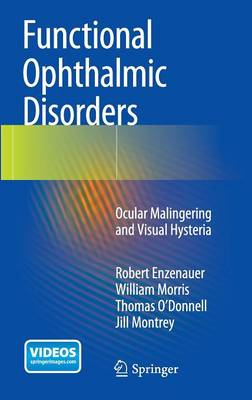 Functional Ophthalmic Disorders: Ocular Malingering and Visual Hysteria (Hardback)