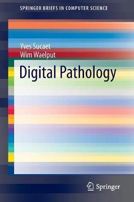 Digital Pathology - SpringerBriefs in Computer Science (Paperback)