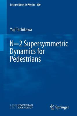 N=2 Supersymmetric Dynamics for Pedestrians - Lecture Notes in Physics 890 (Paperback)