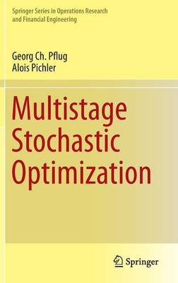 Multistage Stochastic Optimization - Springer Series in Operations Research and Financial Engineering (Hardback)
