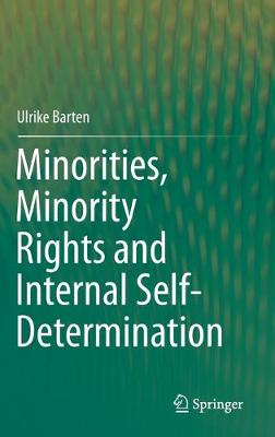 Minorities, Minority Rights and Internal Self-Determination (Hardback)