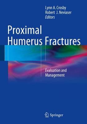Proximal Humerus Fractures: Evaluation and Management (Hardback)