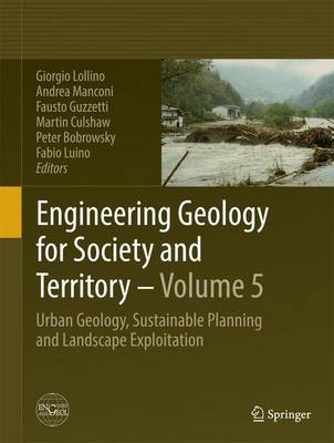 Engineering Geology for Society and Territory - Volume 5: Urban Geology, Sustainable Planning and Landscape Exploitation (Hardback)