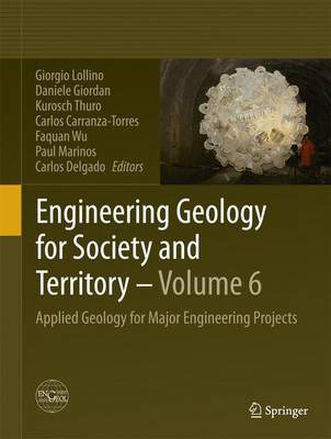 Engineering Geology for Society and Territory - Volume 6: Applied Geology for Major Engineering Projects (Hardback)