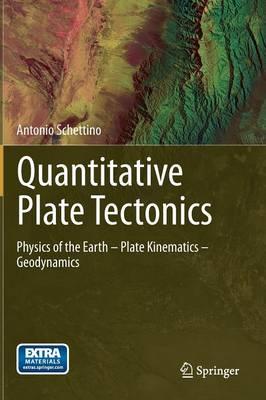 Quantitative Plate Tectonics: Physics of the Earth - Plate Kinematics - Geodynamics