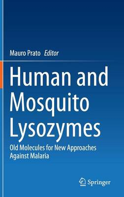 Human and Mosquito Lysozymes: Old Molecules for New Approaches Against Malaria (Hardback)