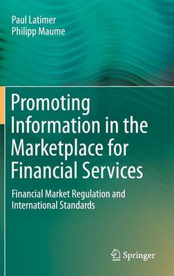 Promoting Information in the Marketplace for Financial Services: Financial Market Regulation and International Standards (Hardback)
