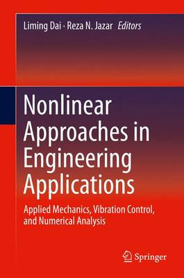 Nonlinear Approaches in Engineering Applications: Applied Mechanics, Vibration Control, and Numerical Analysis (Hardback)