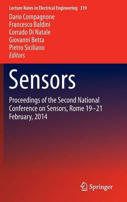 Sensors: Proceedings of the Second National Conference on Sensors, Rome 19-21 February, 2014 - Lecture Notes in Electrical Engineering 319 (Hardback)