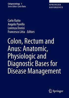 Colon, Rectum and Anus: Anatomic, Physiologic and Diagnostic Bases for Disease Management - Colon, Rectum and Anus: Anatomic, Physiologic and Diagnostic Bases for Disease Management 1 (Hardback)