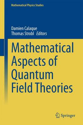 Mathematical Aspects of Quantum Field Theories - Mathematical Physics Studies (Hardback)