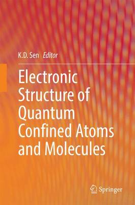 Electronic Structure of Quantum Confined Atoms and Molecules (Hardback)
