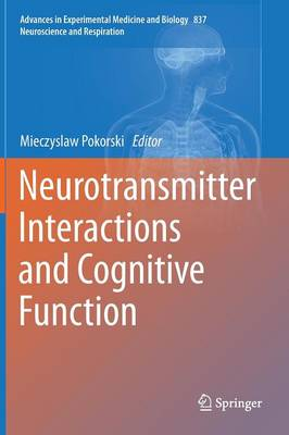 Neurotransmitter Interactions and Cognitive Function - Advances in Experimental Medicine and Biology 837 (Hardback)