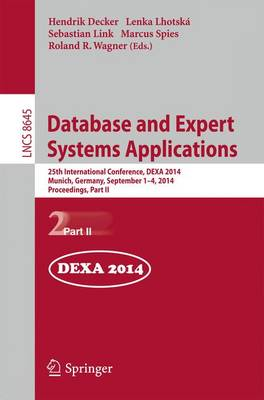 Database and Expert Systems Applications: 25th International Conference, DEXA 2014, Munich, Germany, September 1-4, 2014. Proceedings, Part II - Lecture Notes in Computer Science 8645 (Paperback)