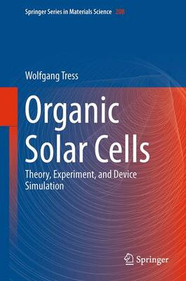 Organic Solar Cells: Theory, Experiment, and Device Simulation - Springer Series in Materials Science 208 (Hardback)