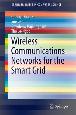 Wireless Communications Networks for the Smart Grid - SpringerBriefs in Computer Science (Paperback)