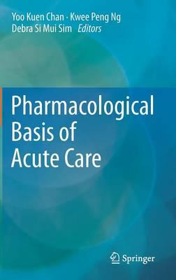 Pharmacological Basis of Acute Care (Hardback)
