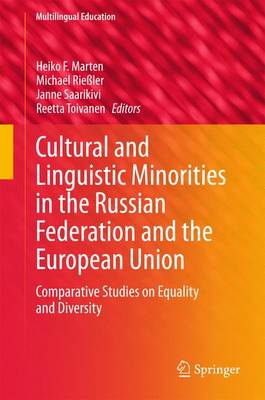 Cultural and Linguistic Minorities in the Russian Federation and the European Union: Comparative Studies on Equality and Diversity - Multilingual Education 13 (Hardback)