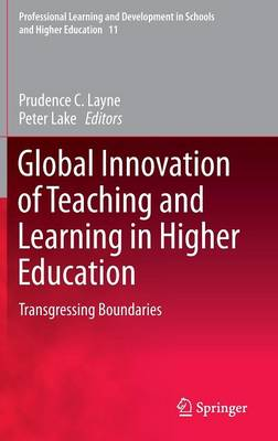 Global Innovation of Teaching and Learning in Higher Education: Transgressing Boundaries - Professional Learning and Development in Schools and Higher Education 11 (Hardback)