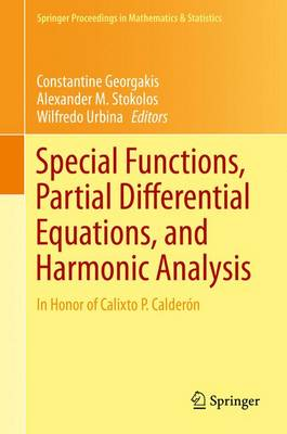 Special Functions, Partial Differential Equations, and Harmonic Analysis: In Honor of Calixto P. Calderon - Springer Proceedings in Mathematics & Statistics 108 (Hardback)