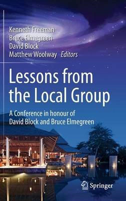 Lessons from the Local Group: A Conference in honour of David Block and Bruce Elmegreen (Hardback)