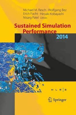 Sustained Simulation Performance 2014: Proceedings of the joint Workshop on Sustained Simulation Performance, University of Stuttgart (HLRS) and Tohoku University, 2014 (Hardback)