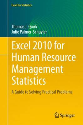 Excel 2010 for Human Resource Management Statistics: A Guide to Solving Practical Problems - Excel for Statistics (Paperback)