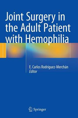 Joint Surgery in the Adult Patient with Hemophilia (Hardback)