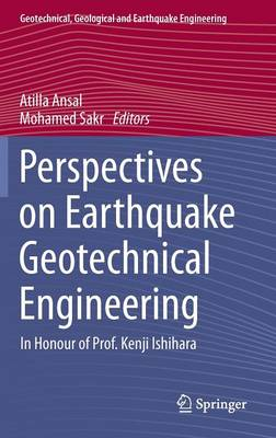 Perspectives on Earthquake Geotechnical Engineering: In Honour of Prof. Kenji Ishihara - Geotechnical, Geological and Earthquake Engineering 37 (Hardback)