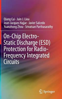 On-Chip Electro-Static Discharge (ESD) Protection for Radio-Frequency Integrated Circuits (Hardback)