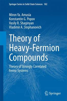 Theory of Heavy-Fermion Compounds: Theory of Strongly Correlated Fermi-Systems - Springer Series in Solid-State Sciences 182 (Hardback)