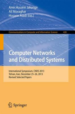 Computer Networks and Distributed Systems: International Symposium, CNDS 2013, Tehran, Iran, December 25-26, 2013, Revised Selected Papers - Communications in Computer and Information Science 428 (Paperback)