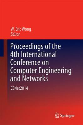 Proceedings of the 4th International Conference on Computer Engineering and Networks: CENet2014 - Lecture Notes in Electrical Engineering 355 (Hardback)