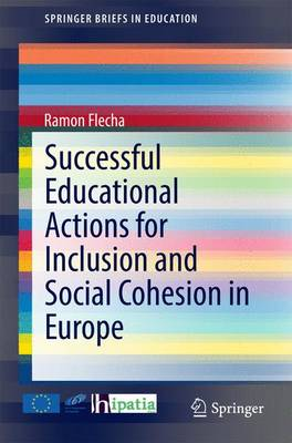 Successful Educational Actions for Inclusion and Social Cohesion in Europe - SpringerBriefs in Education (Paperback)