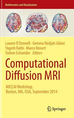 Computational Diffusion MRI: MICCAI Workshop, Boston, MA, USA, September 2014 - Mathematics and Visualization (Hardback)