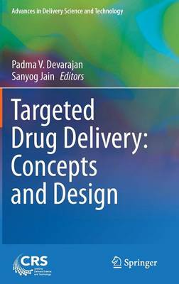 Targeted Drug Delivery : Concepts and Design - Advances in Delivery Science and Technology (Hardback)