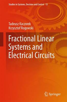 Fractional Linear Systems and Electrical Circuits - Studies in Systems, Decision and Control 13 (Hardback)