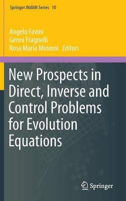 New Prospects in Direct, Inverse and Control Problems for Evolution Equations - Springer INdAM Series 10 (Hardback)