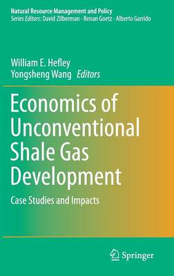 Economics of Unconventional Shale Gas Development: Case Studies and Impacts - Natural Resource Management and Policy 45 (Hardback)